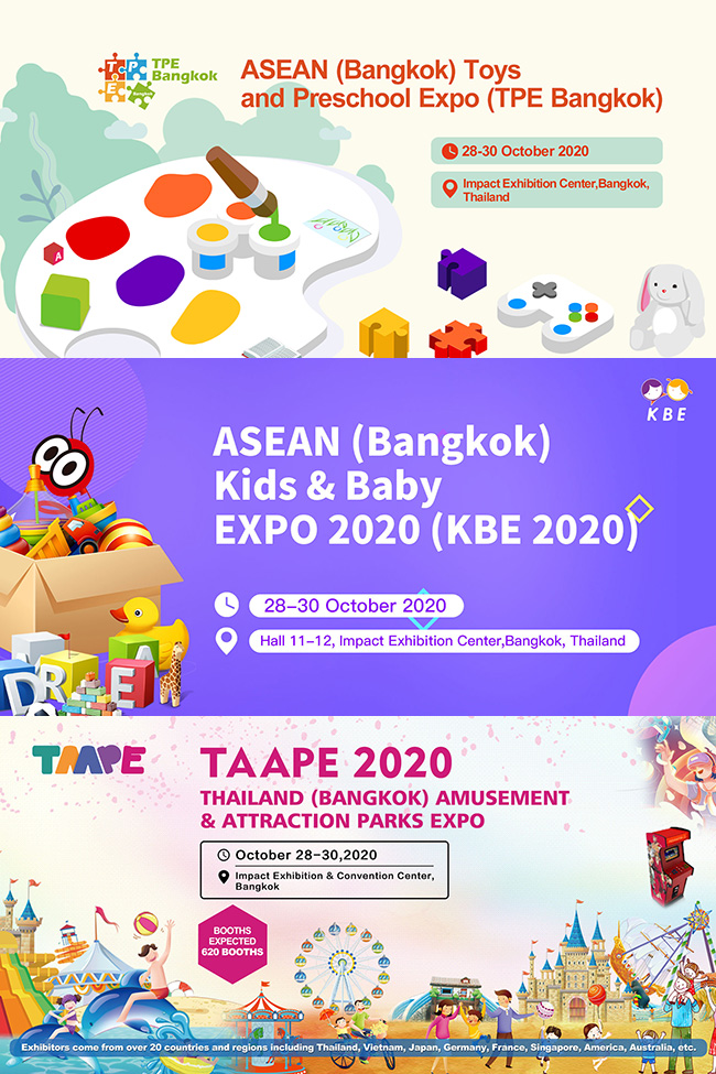 FUN & Grow Expo: ASEAN (Bangkok) Toys & Preschool Exhibition (TPE Bangkok), ASEAN (Bangkok) Kids & Baby Exhibition 2020 (KBE), Thailand (Bangkok) Amusement & Attraction Parks Exhibition (TAAPE)
